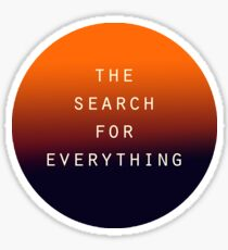 The Search for Everything - Dusk Gradient  Sticker