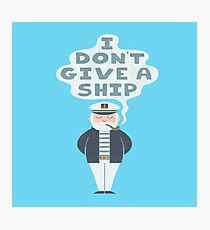 i dont give a ship Photographic Print