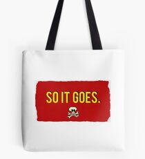 So It Goes- Slaughterhouse Five Tote Bag