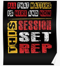 All That Matters Is Here And Now, This Session, Set, Rep  Motivational Bodybuilding Quote Poster