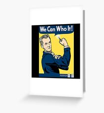 We Can Who It! Greeting Card