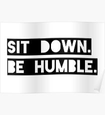 """Sit Down. Be Humble."" Kendrick Lamar Lyric Poster"