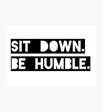 """Sit Down. Be Humble."" Kendrick Lamar Lyric Photographic Print"