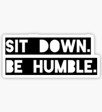 """Sit Down. Be Humble."" Kendrick Lamar Lyric Sticker"