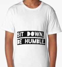 """Sit Down. Be Humble."" Kendrick Lamar Lyric Long T-Shirt"