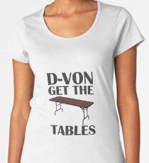 D-von, get the tables! Women's Premium T-Shirt