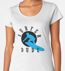 Surfer Dude Women's Premium T-Shirt