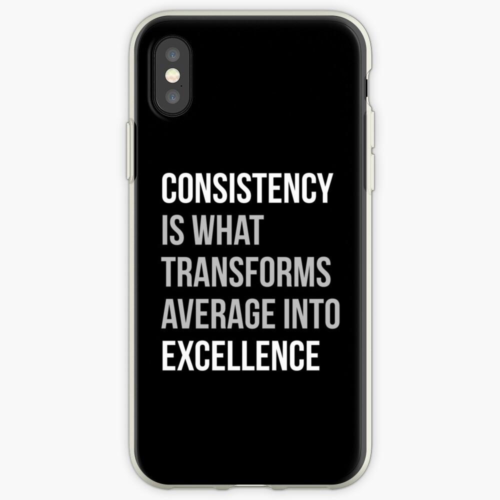 Konsistenz ist, was sich in Excellence verwandelt iPhone-Hülle & Cover