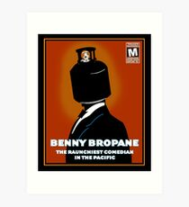 Benny Bropane the Raunchiest  Art Print