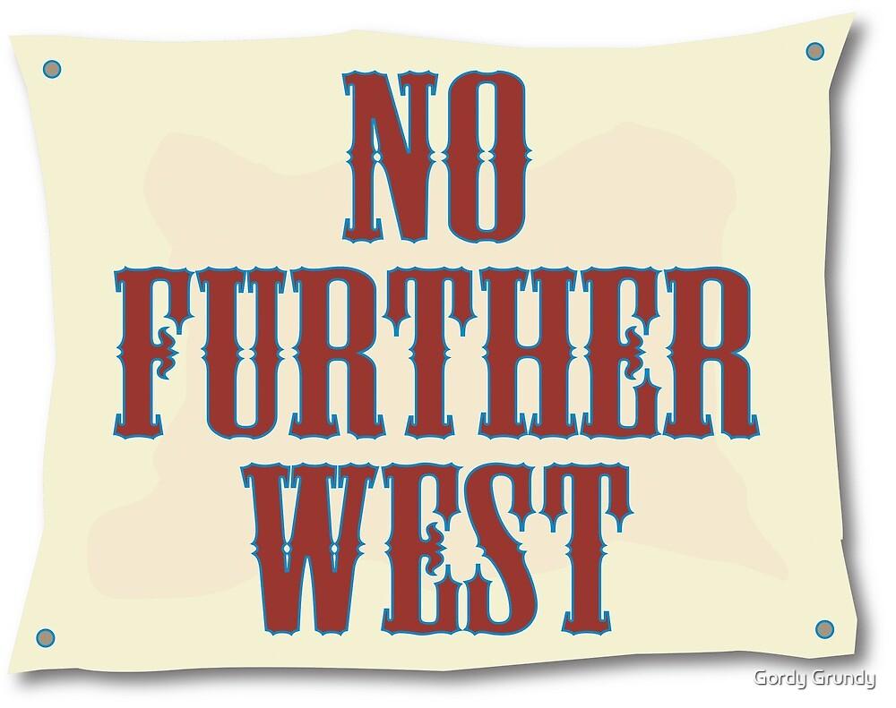 No Further West by Gordy Grundy