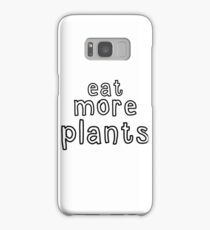 eat more plants Samsung Galaxy Case/Skin
