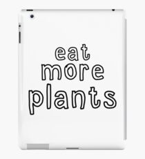 eat more plants iPad Case/Skin