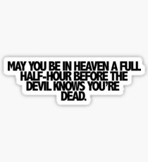 may the devil .. Sticker