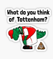Arsenal - What do you think of Tottenham? Sticker