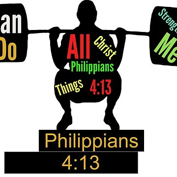 Philippians 4:13: I Can Do All Things by Wokeness