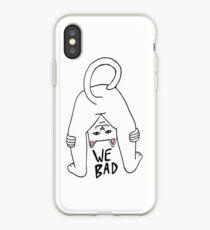Rip n Dip We Bad iPhone Case