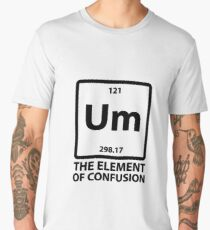 Um The Element of Confusion Men's Premium T-Shirt