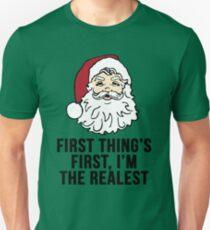 I'm the Realest -Santa Unisex T-Shirt