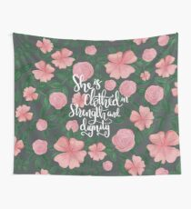 She Is Clothed In Strength And Dignity, Floral  Wall Tapestry