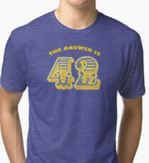 The Answer is 42 - Hitchhikers Guide to the Galaxy  Tri-blend T-Shirt