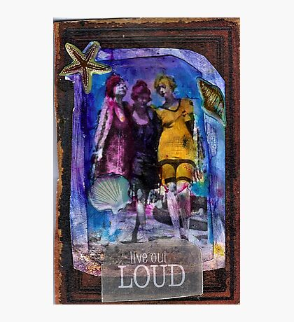 Live Out Loud Photographic Print