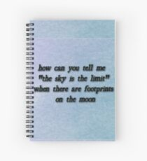 The sky is not the limit Spiral Notebook