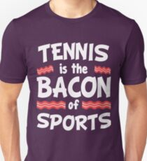 Tennis is the Bacon of Sports Funny T-Shirt