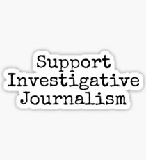 Support Investigative Journalism Sticker