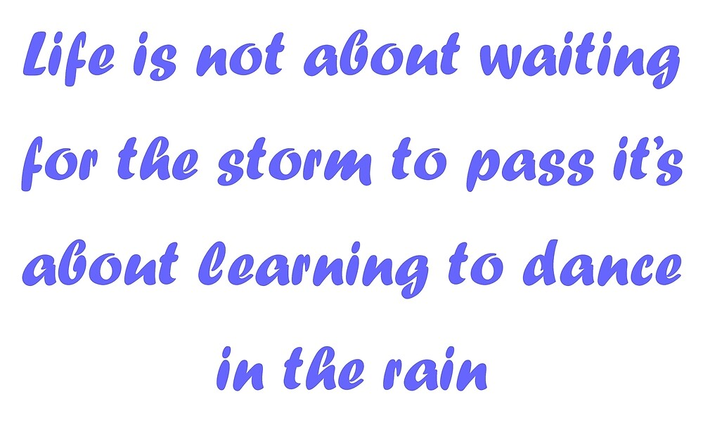 Dancing In The Rain Quote By Ambz Redbubble