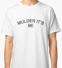 Mulder It's Me Tee Shirt Classic T-Shirt