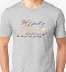 Just a Spark - Quote T-Shirt