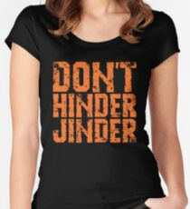 Don't Hinder Jinder  Women's Fitted Scoop T-Shirt