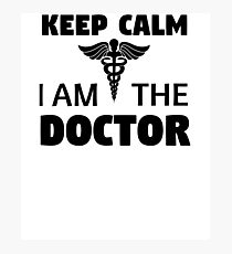 Keep Calm I'm The Doctor Photographic Print