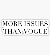More Issues Than Vogue  Sticker