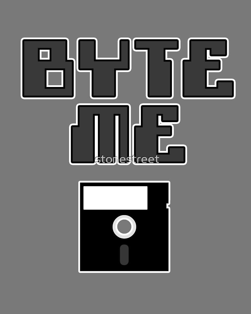 Byte Me by stonestreet