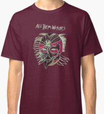 All Them Witches ..... It's witchey! Classic T-Shirt