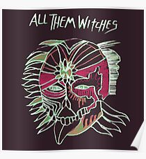 All Them Witches ..... It's witchey! Poster