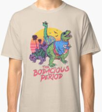 The Bodacious Period Classic T-Shirt