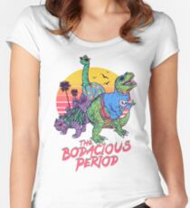 The Bodacious Period Fitted Scoop T-Shirt