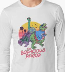 The Bodacious Period Long Sleeve T-Shirt