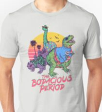 The Bodacious Period Unisex T-Shirt