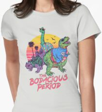 The Bodacious Period Fitted T-Shirt