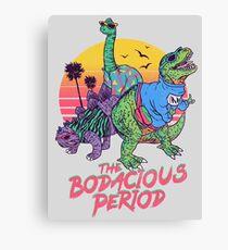 Die Bodacious-Periode Leinwanddruck