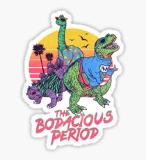 Die Bodacious-Periode Sticker