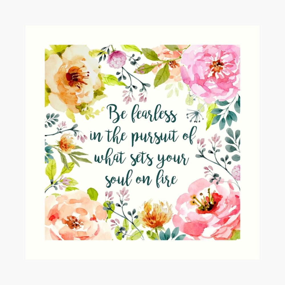Sei furchtlos im Streben nach dem, was deine Seele in Brand setzt Kunstdruck