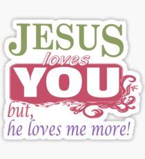 Jesus loves me more Sticker