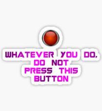 Do not press it! Sticker