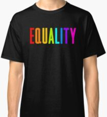 EQUALITY RAINBOW GAY  Classic T-Shirt
