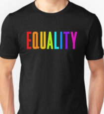 EQUALITY RAINBOW GAY  Unisex T-Shirt