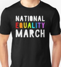 NATIONAL EQUALITY MARCH Unisex T-Shirt